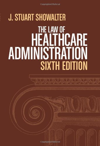 The Law of Healthcare Administration 9781567934212