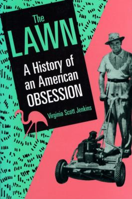 The Lawn: A History of an American Obsession 9781560984061
