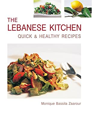 The Lebanese Kitchen: Quick & Healthy Recipes 9781566566421