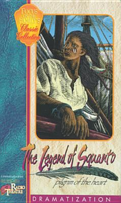 The Legend of Squanto: An Unknown Hero Who Changed the Course of American History 9781561796175
