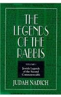 The Legends of the Rabbis: The First Generation After the Destruction of the Temple and Jerusalem 9781568211312