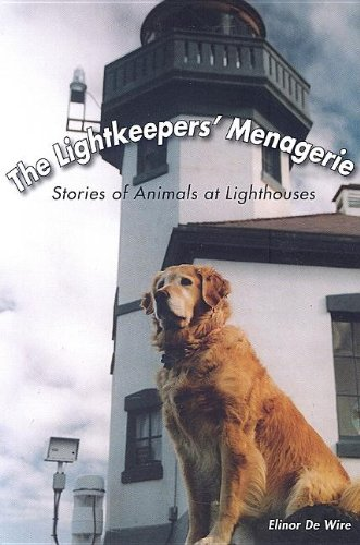 The Lightkeepers' Menagerie: Stories of Animals at Lighthouses 9781561643912