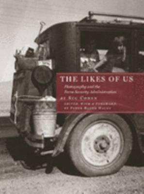 The Likes of Us: Photography and the Farm Security Administration 9781567923407