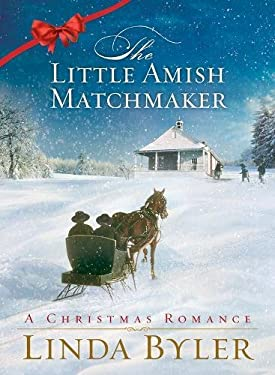 The Little Amish Matchmaker: A Christmas Romance 9781561487769