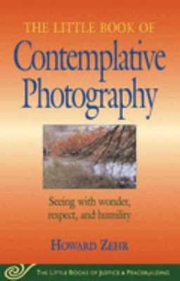 The Little Book of Contemplative Photography 9781561484577