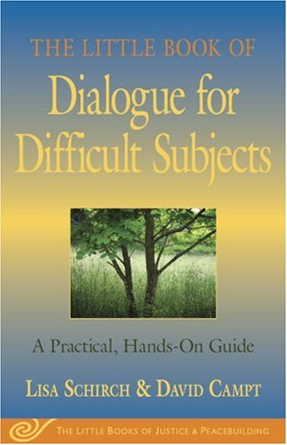 The Little Book of Dialogue for Difficult Subjects: A Practical, Hands-On Guide 9781561485512