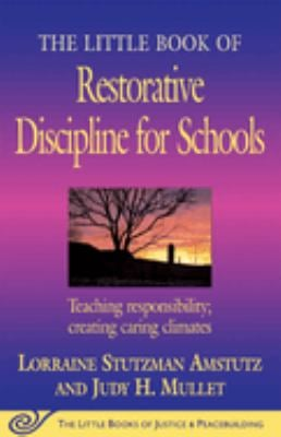 The Little Book of Restorative Discipline for Schools: Teaching Responsibility; Creating Caring Climates 9781561485062