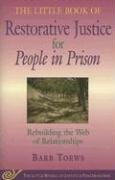 The Little Book of Restorative Justice for People in Prison: Rebuilding the Web of Relationships 9781561485239