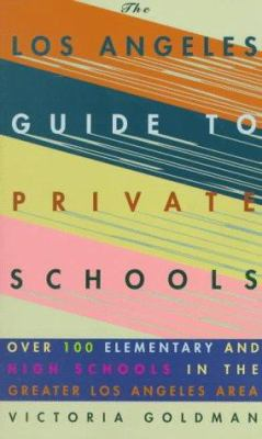 Los Angeles Guide to Private Schools 9781569471135