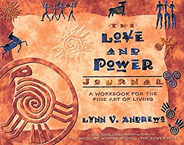 The Love and Power Journal: A Workbook for the Fine Art of Living 9781561708499