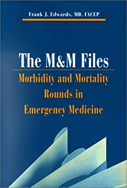 The M & M Files: Morbidity & Mortality Rounds in Emergency Medicine 9781560535409