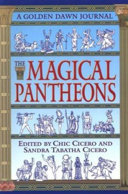 The Magical Pantheons the Magical Pantheons: A Golden Dawn Journal a Golden Dawn Journal 9781567188615