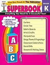The Mailbox Superbook, Kindergarten: Your Complete Resource for an Entire Year of Kindergarten Success Grade K 11329986
