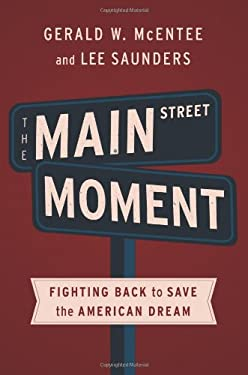 The Main Street Moment: Fighting Back to Save the American Dream 9781568587219