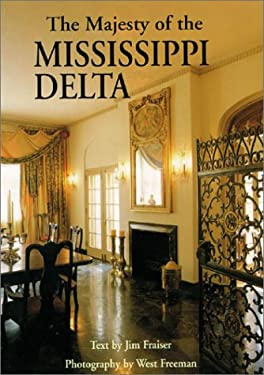 The Majesty of the Mississippi Delta 9781565548695