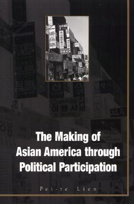 The Making of Asian America Through Political Participation 9781566398947