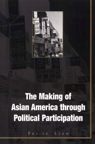 The Making of Asian America Through Political Participation 9781566398954