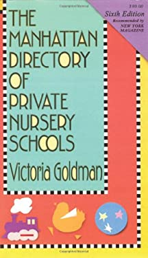 The Manhattan Directory of Private Nursery Schools 9781569474495