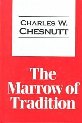 The Marrow of Tradition 9781560004936