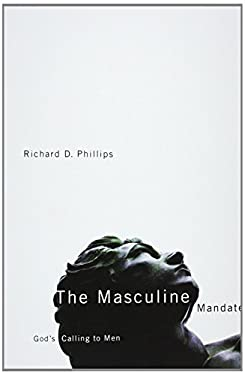 The Masculine Mandate: God's Calling to Men 9781567691207