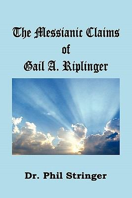 The Messianic Claims of Gail A. Riplinger 9781568481005