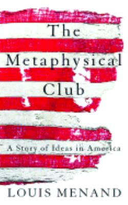The Metaphysical Club 9781565115415