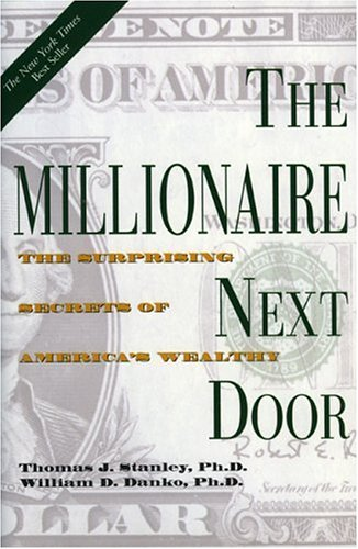 The Millionaire Next Door: The Surprising Secrets of America's Wealthy 9781563523304