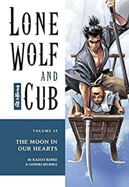 Lone Wolf and Cub Volume 19: The Moon in Our Hearts 9781569715918