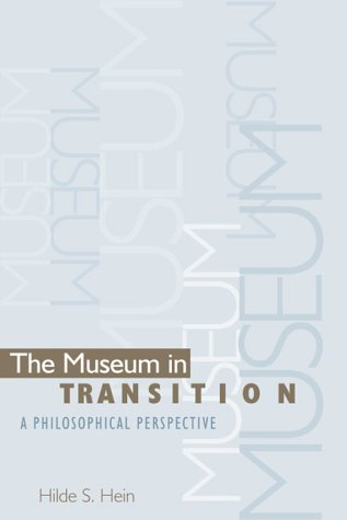 The Museum in Transition: A Philosophical Perspective