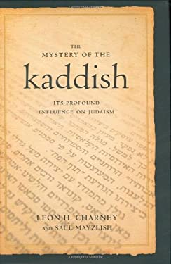 The Mystery of the Kaddish: Its Profound Influence on Judaism 9781569803004
