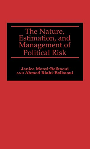 The Nature, Estimation, and Management of Political Risk 9781567201963