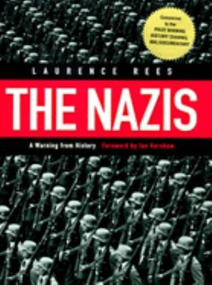 The Nazis: A Warning from History 9781565844452