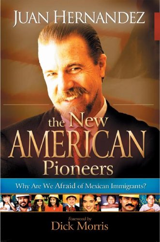 The New American Pioneers: Why Are We Afraid of Mexican Immigrants? 9781562290528