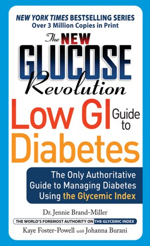 The New Glucose Revolution Low GI Guide to Diabetes: The Only Authoritative Guide to Managing Diabetes Using the Glycemic Index 9781569243350