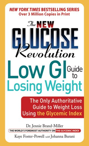 The New Glucose Revolution Low GI Guide to Losing Weight: The Only Authoritative Guide to Weight Loss Using the Glycemic Index 9781569243367