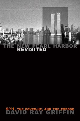 The New Pearl Harbor Revisited: 9/11, the Cover-Up, and the Expose 9781566567299
