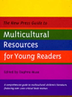The New Press Guide to Multicultural Resources for Young Readers 9781565843394