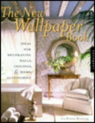 The New Wallpaper Book: Ideas for Decorating Walls, Ceilings, & Home Accessories 9781564965448