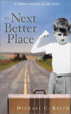 The Next Better Place: A Memoir in Miles 9781565117433