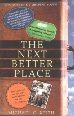 The Next Better Place: Memories of My Misspent Youth 9781565124363