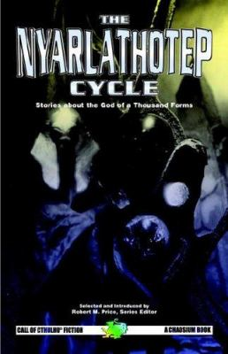 The Nyarlathotep Cycle 9781568822006