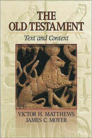 The Old Testament: Text and Context 9781565631687