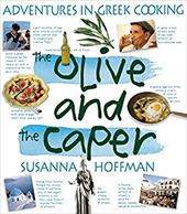 The Olive and the Caper: Adventures in Greek Cooking 6967492