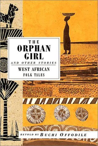 The Orphan Girl: And Other Stories, West African Folk Tales 9781566563758