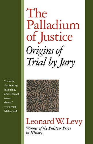 The Palladium of Justice: Origins of Trial by Jury 9781566633130