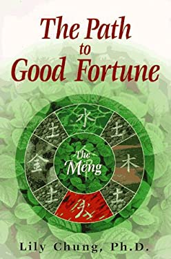 The Path to Good Fortune the Path to Good Fortune: The Meng the Meng 9781567181333