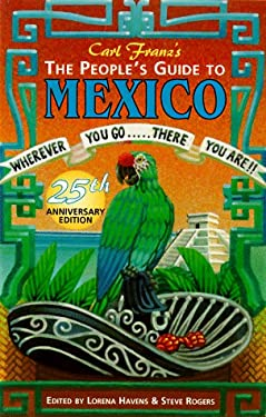 The People's Guide to Mexico: Wherever You Go...There You Are!! 9781562614195