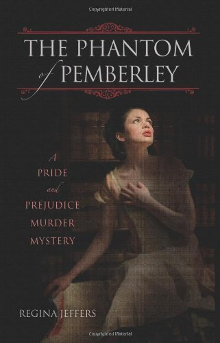 The Phantom of Pemberley: A Pride and Prejudice Murder Mystery 9781569758458