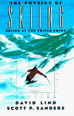 The Physics of Skiing: Skiing at the Triple Point 9781563963193