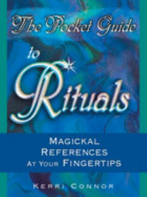 The Pocket Guide to Rituals: Magickal References at Your Fingertips 9781564148629